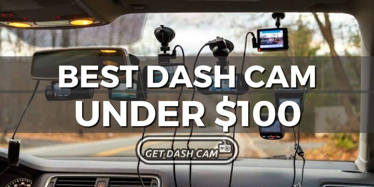 best dash cam under 100
